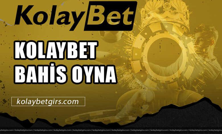 Kolaybet Bahis Oyna