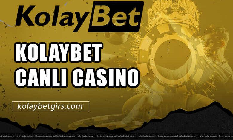 Kolaybet Canlı Casino