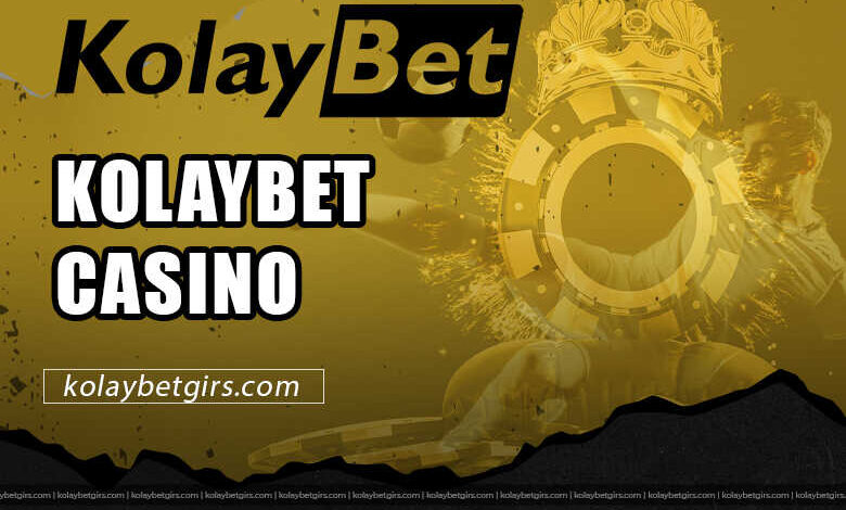 Kolaybet Casino